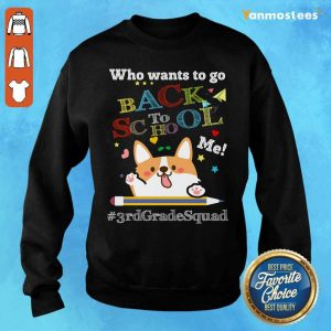 Who Wants To Go Back To School Me 3rd Grade Squad Pencil Dog Sweater