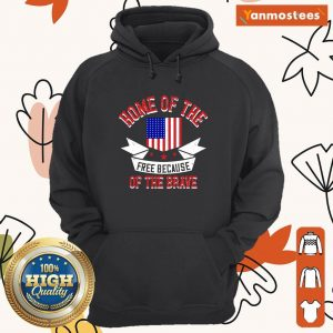 American Flag Home Of The Free Because Of The Brave Veteran Hoodie