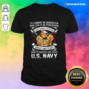 American Flag It Cannot Be Inherited Nor Can It Be Purchased Veteran Shirt