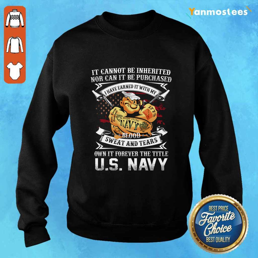 American Flag It Cannot Be Inherited Nor Can It Be Purchased Veteran Sweater