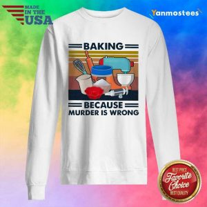 Baking Because Murder Is Wrong Vintage Sweater