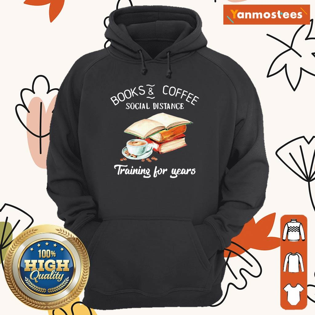 Books And Coffee Social Distance Training For Years Flower Hoodie