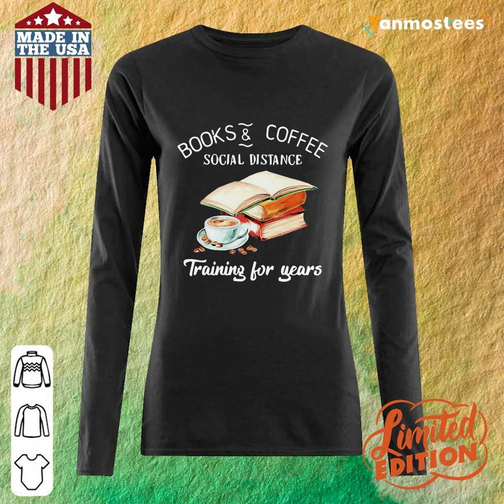 Books And Coffee Social Distance Training For Years Flower Long-Sleeved
