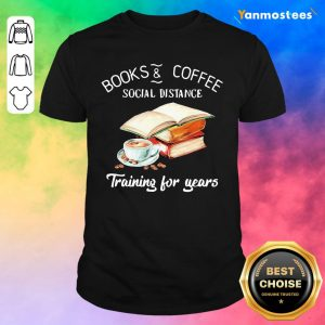 Books And Coffee Social Distance Training For Years Flower Shirt
