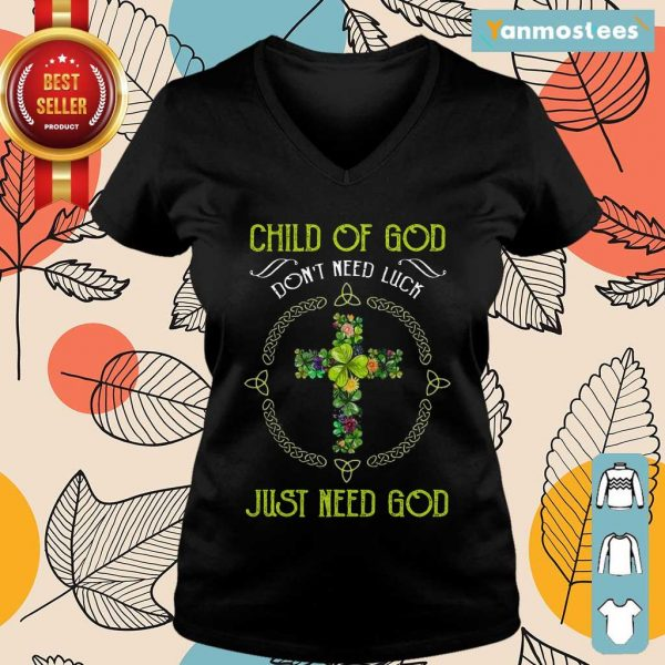 Child Of God Dont Need Luck Just Need God Ladies Tee