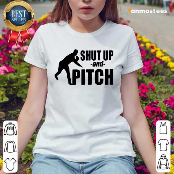 Cool Shut Up And Pitch Ladies Tee