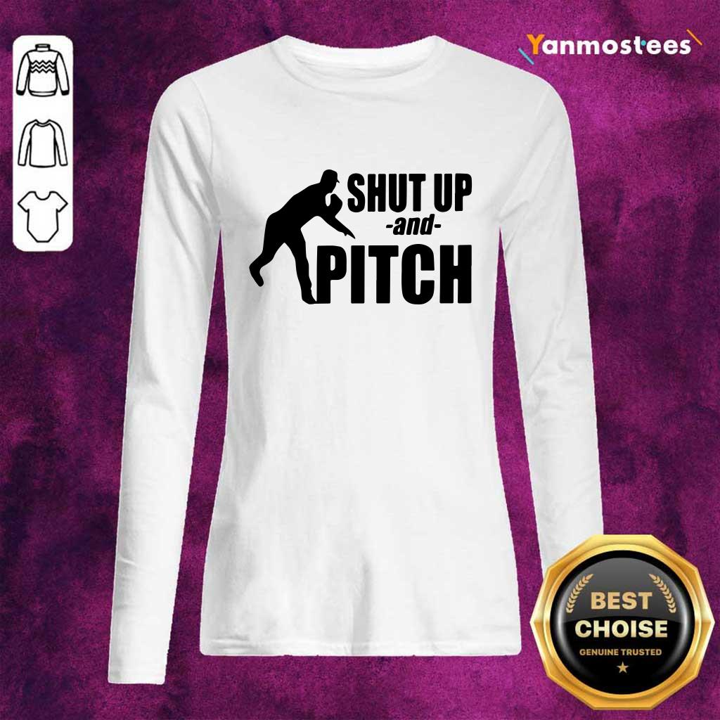 Cool Shut Up And Pitch Long-Sleeved