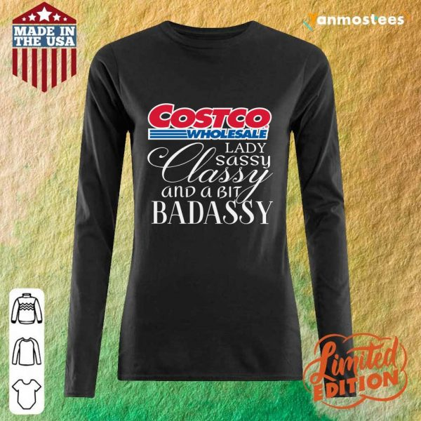 Costco Wholesale Lady Sassy Classy And A Bit Badassy Long-Sleeved