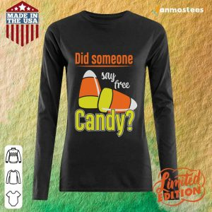 Did Someone Say Free Candy Halloween Long-Sleeved