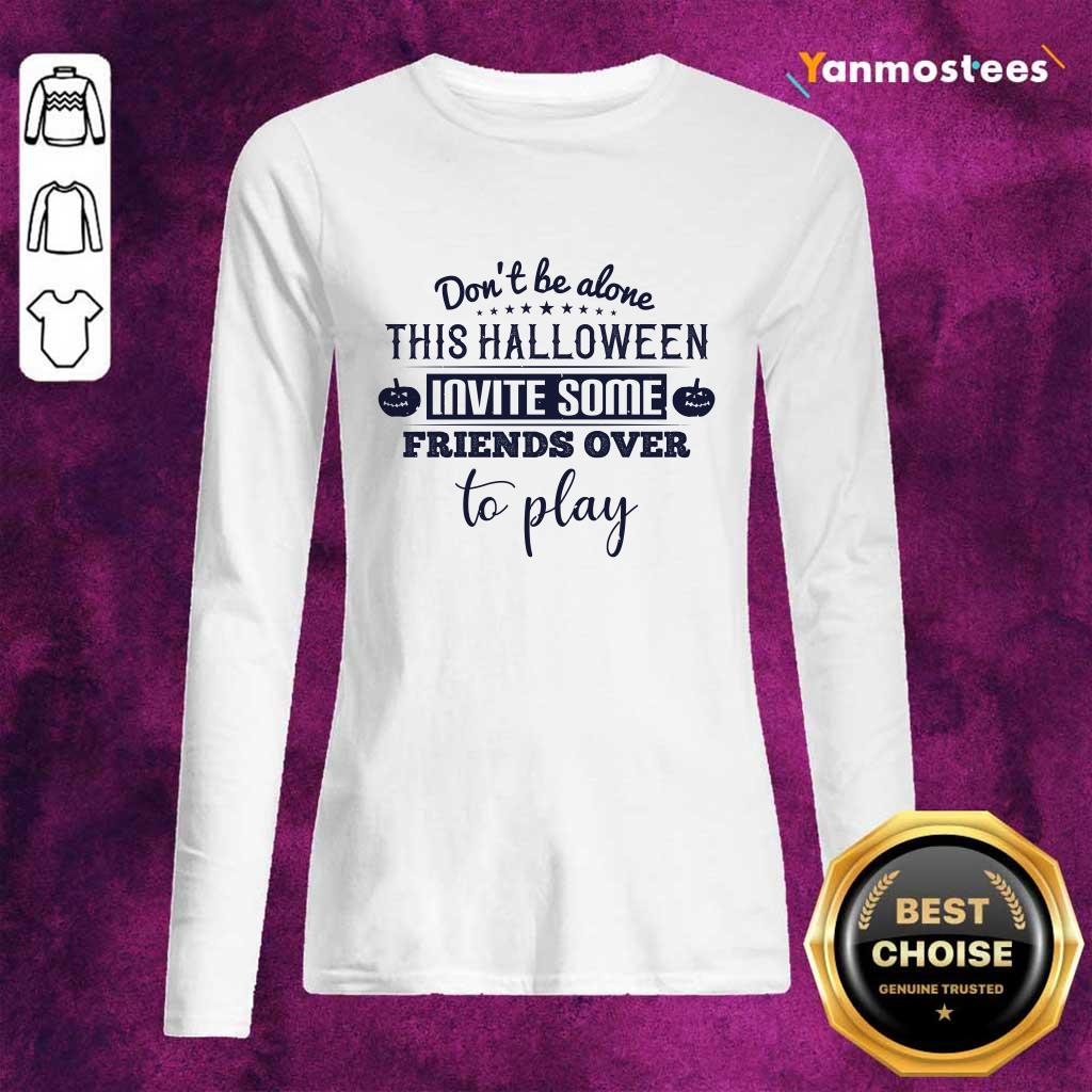 Dont Be Alone This Halloween Invite Some Friends Over To Play Long-Sleeved