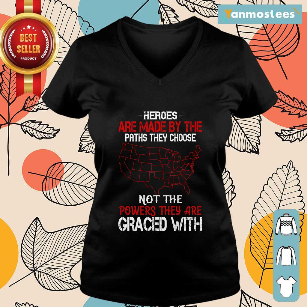 Heroes Are Made By The Paths They Choose Not The Powers They Are Graced Veteran Ladies Tee