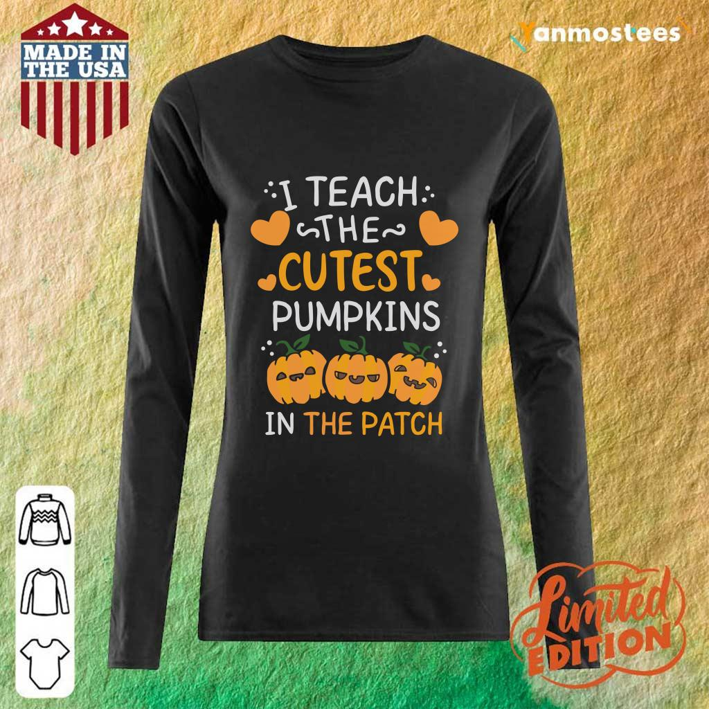 I Teach The Cutest Pumpkins In The Patch Halloween Long-Sleeved