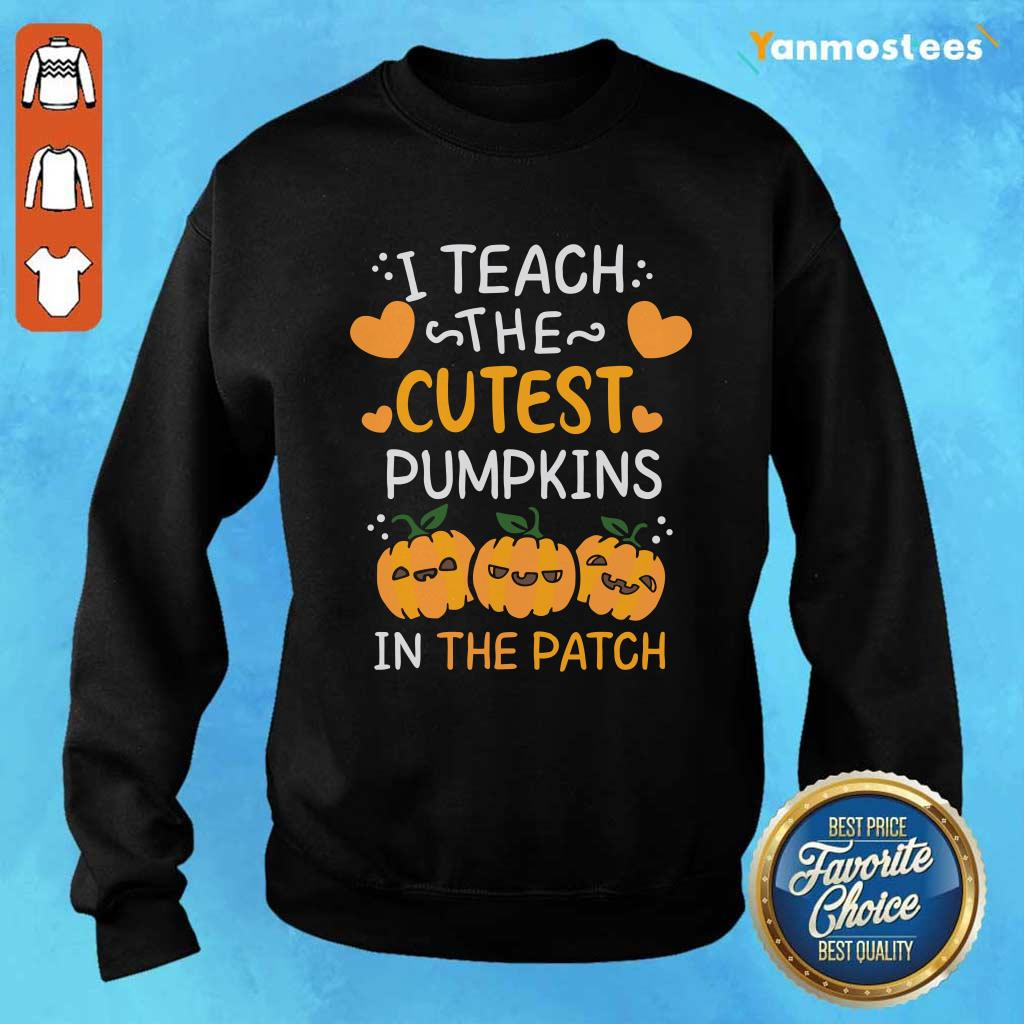 I Teach The Cutest Pumpkins In The Patch Halloween Sweater
