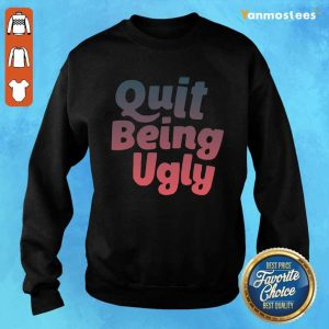 I Want Quit Being Ugly Sweater