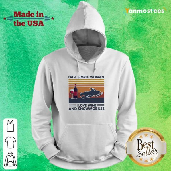 Im A Simple Woman I Love Wine And Snowmobiles Vintage Retro Hoodie