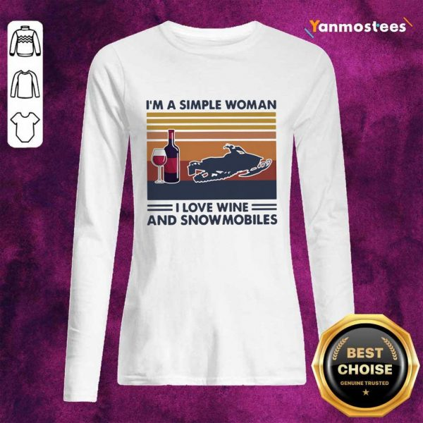 Im A Simple Woman I Love Wine And Snowmobiles Vintage Retro Long-Sleeved