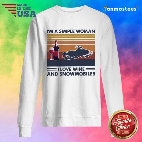 Im A Simple Woman I Love Wine And Snowmobiles Vintage Retro Sweater