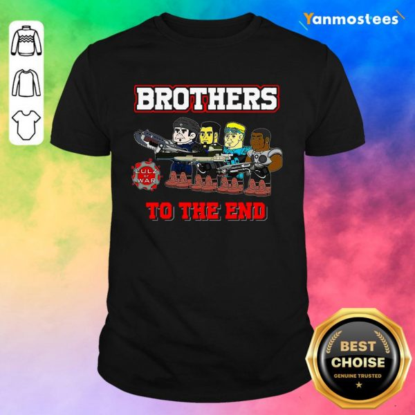 Lulz Of War Brothers To The End Shirt