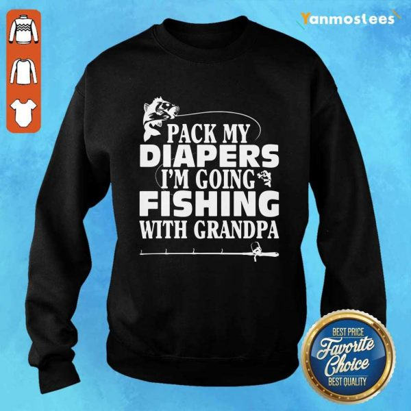 Pack My Diapers Im Going Fishing With Grandpa Sweater