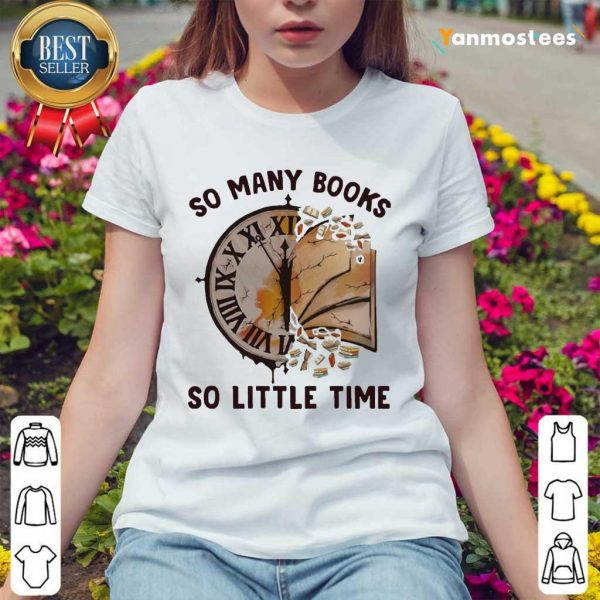 So Many Books So Little Time Ladies Tee