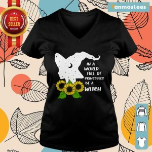 Sunflower In A World Full Of Princesses Be A Witch Halloween Ladies Tee