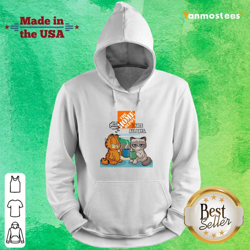 The Home Depot Grumpy Cat And Garfield I Hate All Days Hoodie