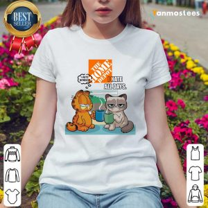 The Home Depot Grumpy Cat And Garfield I Hate All Days Ladies Tee