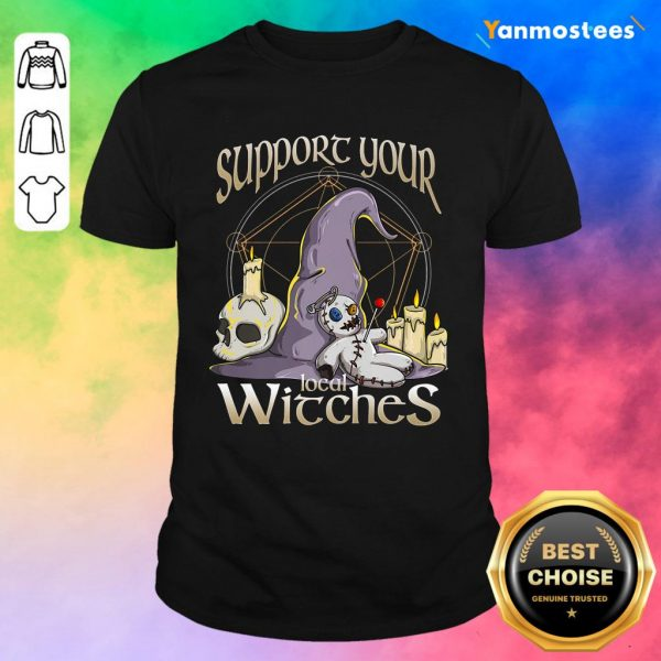 Witch Support Your Local Witches Halloween Shirt