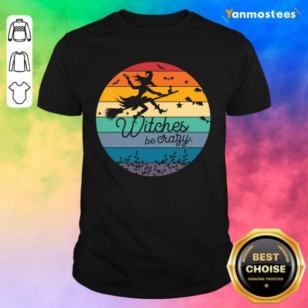 Witches Be Crazy Halloween Vintage Retro Shirt