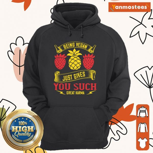 Being Vegan Just Gives You Such Great Karma Hoodie
