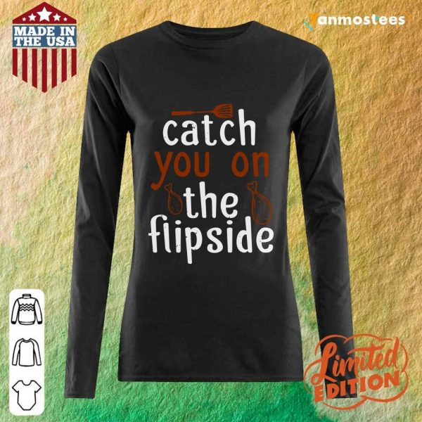 Catch You On The Flipside Long-Sleeved