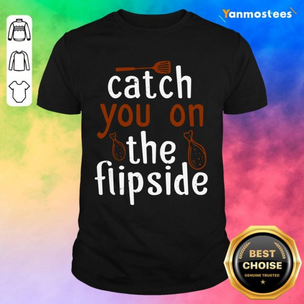 Catch You On The Flipside Shirt