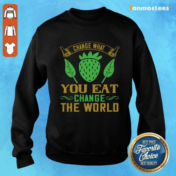 Change What You Eat Change The World Sweater