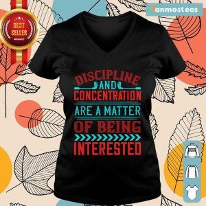 Discipline And Concentration Are A Matter Of Being Interested Ladies Tee