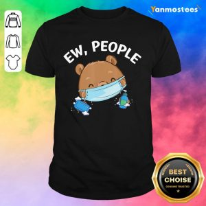 Ew People Bear Wearing A Face Mask With Hand Sanitizer Shirt
