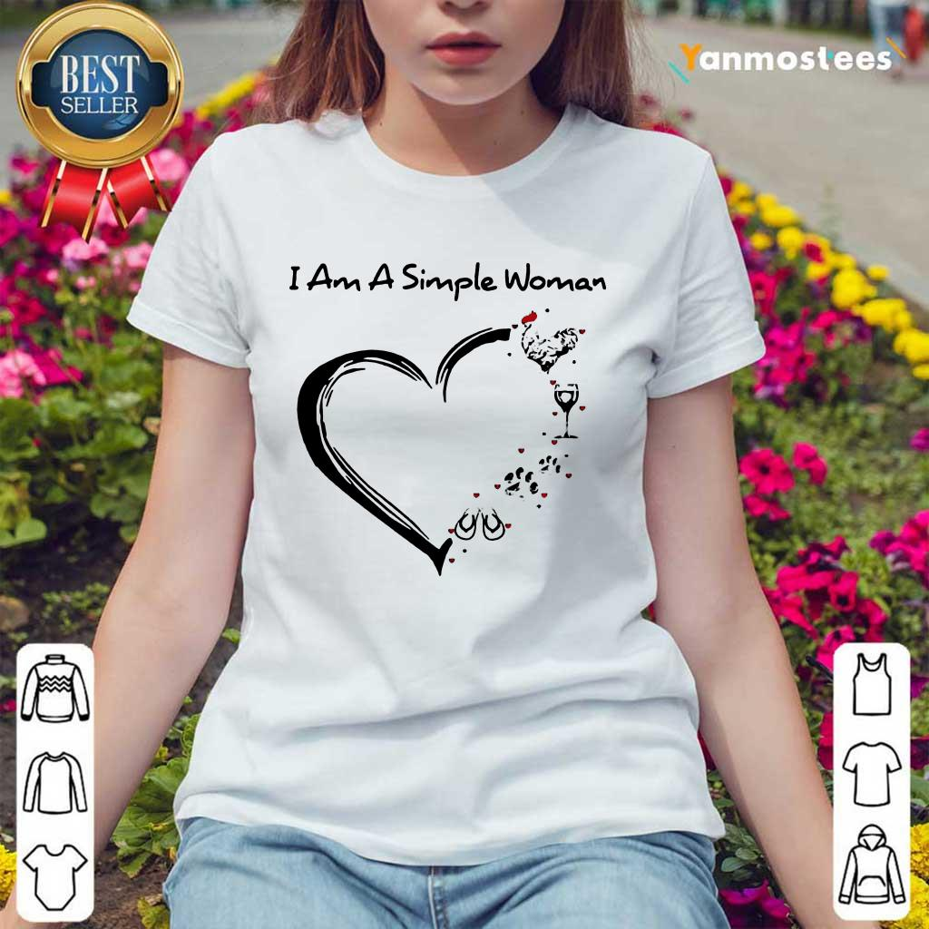 I Am A Simple Woman Chicken Wine Dog Paw And Flip Flop Ladies Tee