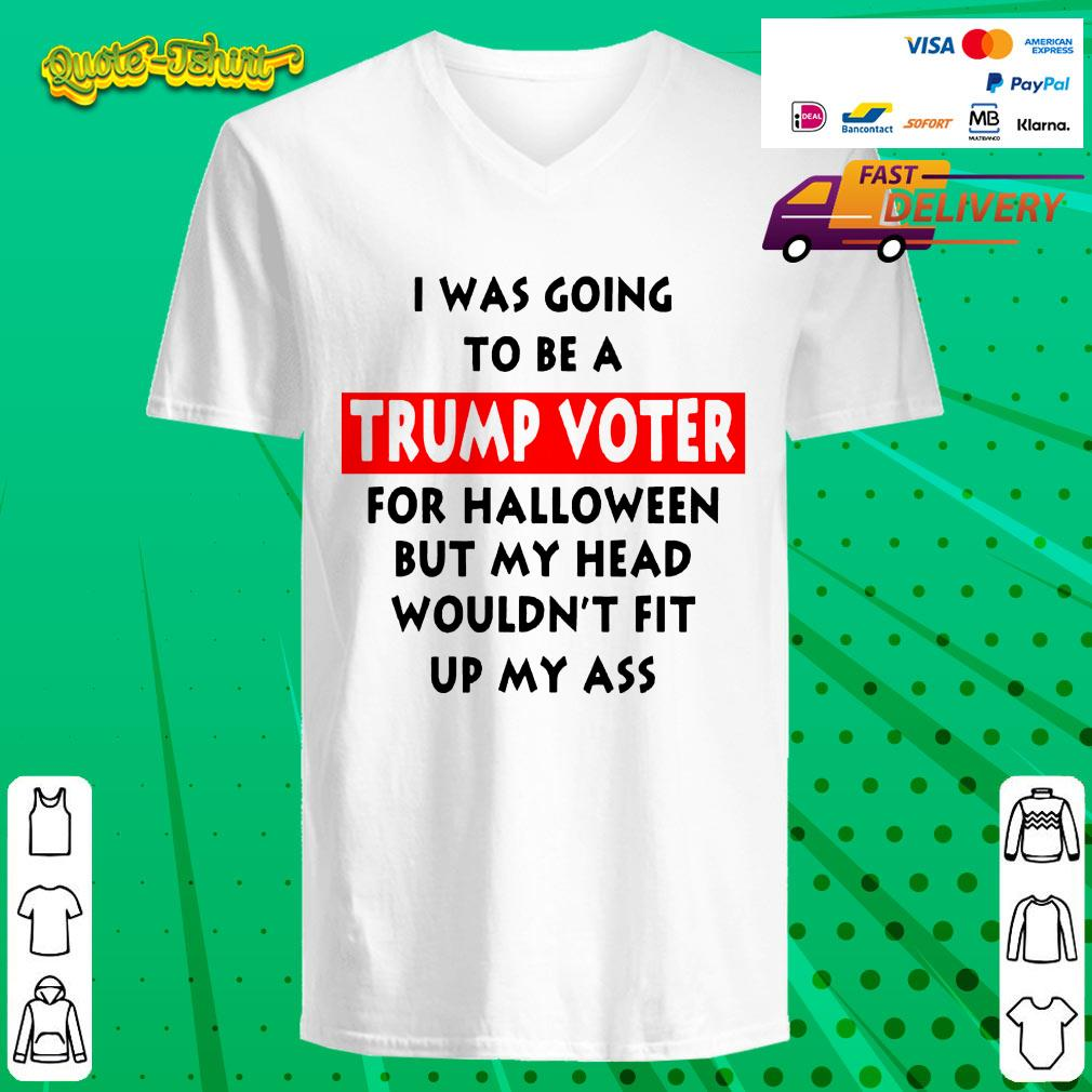 In Was Going To Be A Trump Vote For Halloween But My Head V-neck