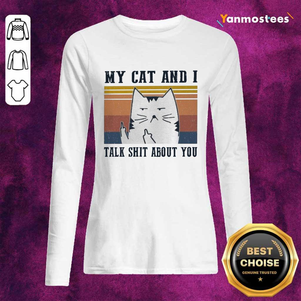 My Cat And I Talk Shit About You Vintage Long-Sleeved