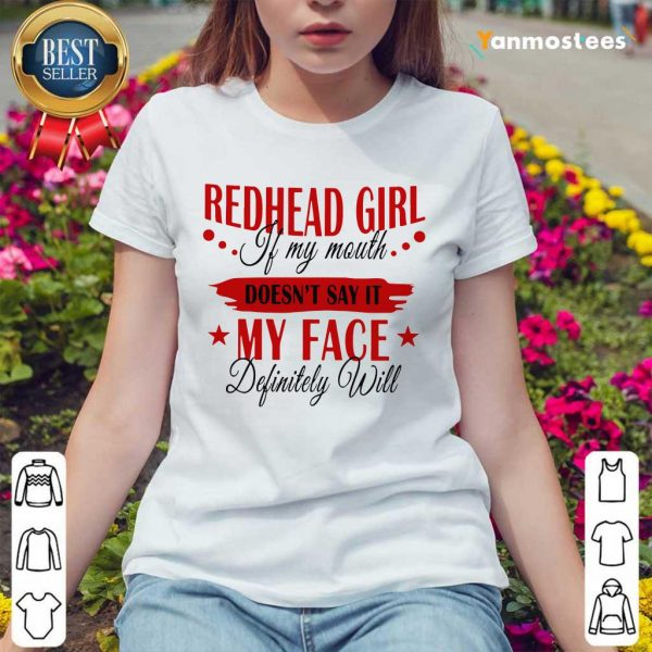 Redhead Girl If My Mouth Doesnt Say It My Face Definitely Will Ladies Tee