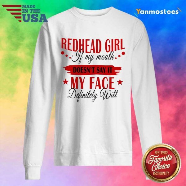 Redhead Girl If My Mouth Doesnt Say It My Face Definitely Will Sweater