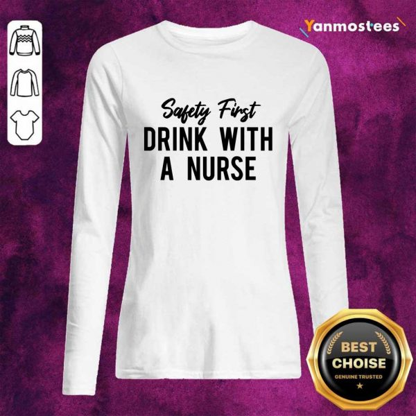 Safety First Drink With A Nurse Long-Sleeved