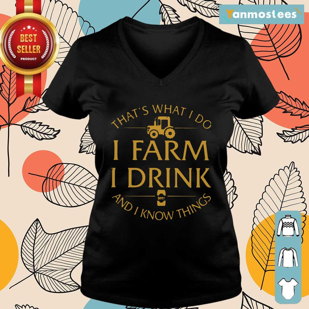 Thats What I Do I Farm I Drink And I Know Things Ladies Tee