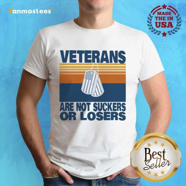 Veterans Are Not Suckers Or Losers Vintage Shirt