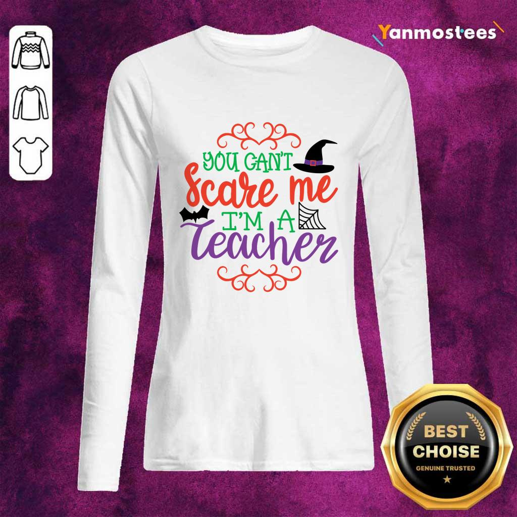 You Cant Scare Me Im A Teacher Halloween Day Long-Sleeved