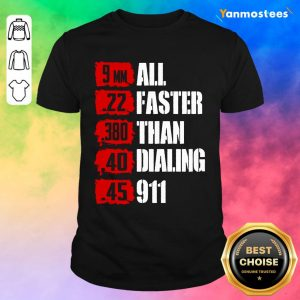 9mm 22 380 All Faster Than Dialing Shirt