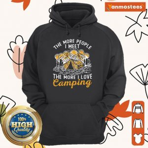 The More People I Met The More I Love Camping Hoodie